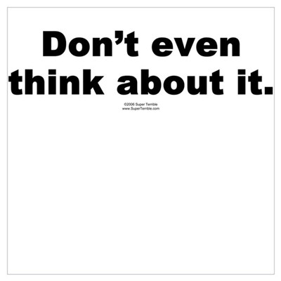 Don't even think about it Poster
