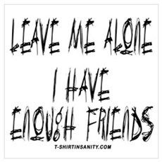 Leave Me Alone I Have Enough Poster