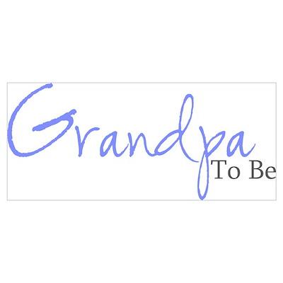 Grandpa To Be (Blue Script) Poster