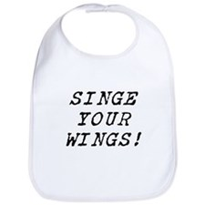 singe your wings Bib