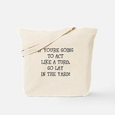 Act Like a Turd Tote Bag