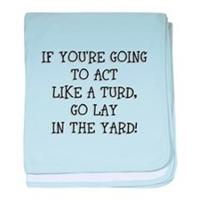 Act Like a Turd baby blanket