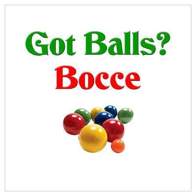 Got Balls? Bocce Poster