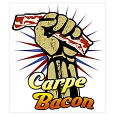 Carpe Bacon Poster