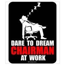 Dare to dream chairman at wor Poster
