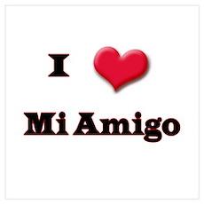 I Love (Heart) Amigo Poster