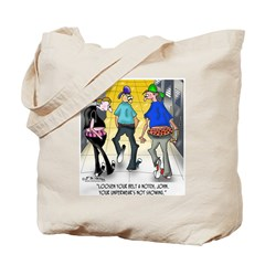 Your Underwear's Not Showing Tote Bag