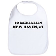 Rather be in New Haven Bib