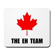 Canada The Eh Team Mousepad
