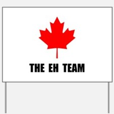 Canada The Eh Team Yard Sign