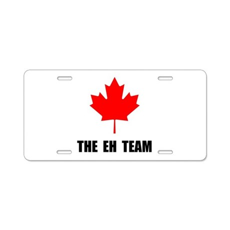 Canada The Eh Team Aluminum License Plate