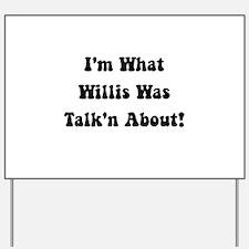 Willis Talking About Yard Sign