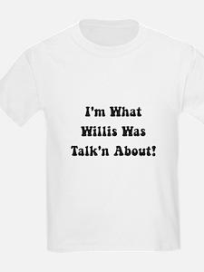 Willis Talking About T-Shirt