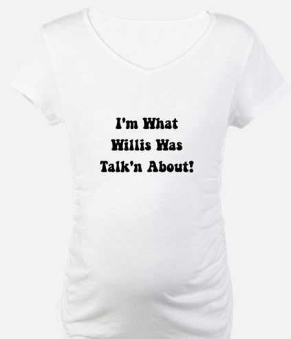 Willis Talking About Shirt