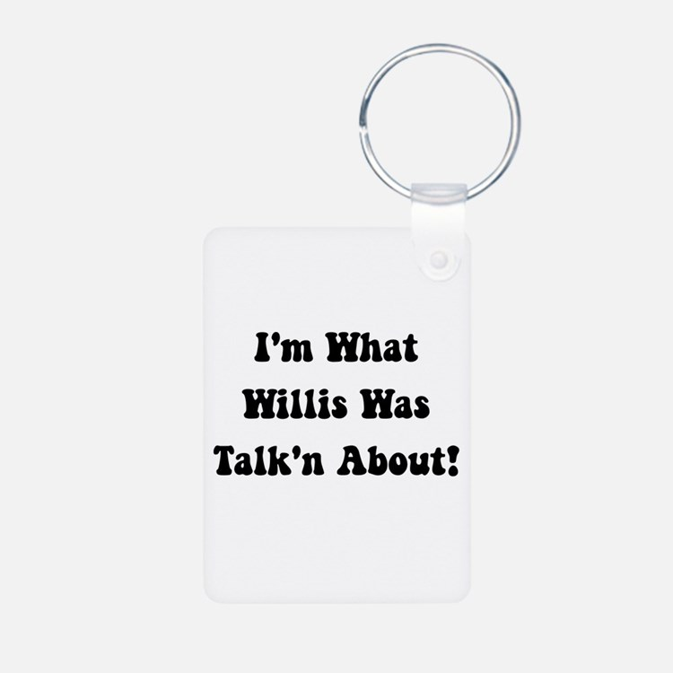 Willis Talking About Keychains