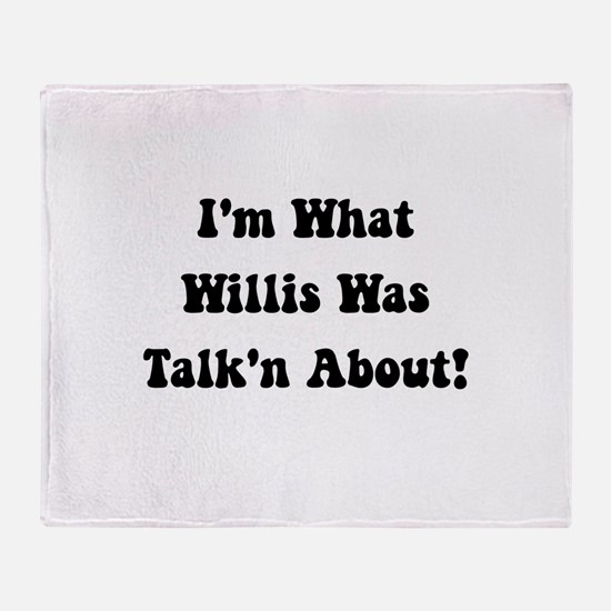 Willis Talking About Throw Blanket
