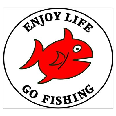 Enjoy Life Go Fishing Poster