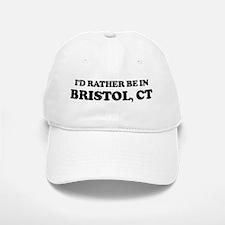 Rather be in Bristol Baseball Baseball Cap