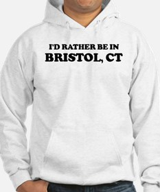 Rather be in Bristol Hoodie