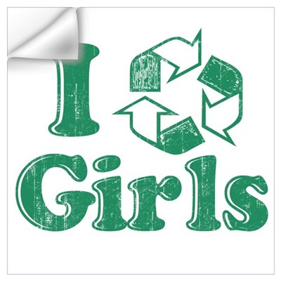 I Recycle Girls Humor Wall Decal