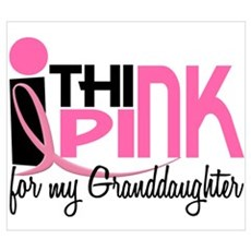 I Think Pink For My Granddaughter 1 Poster