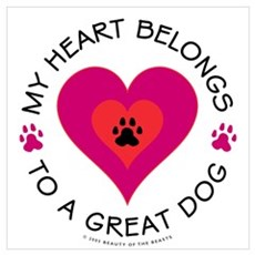 Heart Belongs Great Dog Poster