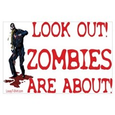 Look Out! Zombies Are About Poster