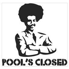 POOL'S CLOSED Poster
