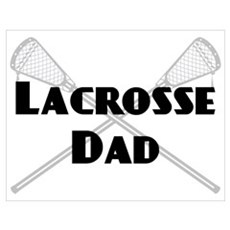 Lacrosse Dad Poster