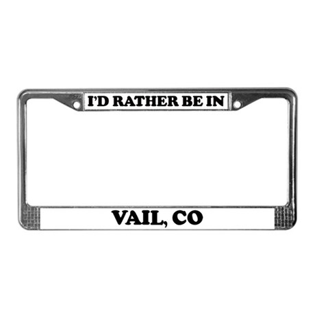 Rather be in Vail License Plate Frame