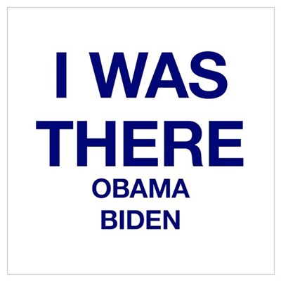 I was there Obama Biden Poster