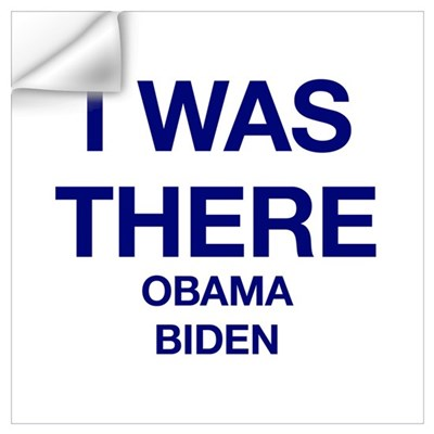 I was there Obama Biden Wall Decal