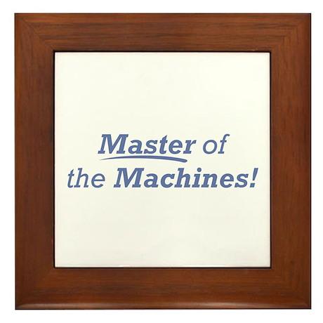 Machines / Master Framed Tile