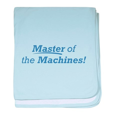Machines / Master baby blanket