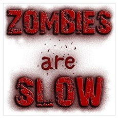 Zombies Are Slow Poster