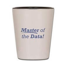 Data / Master Shot Glass