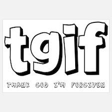 TGIF Thank God I'm Forgiven