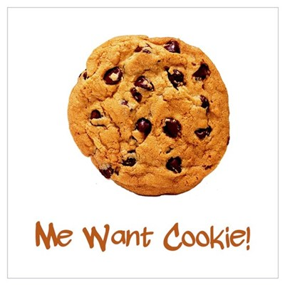 Me Want Cookie Poster