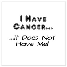 I Have Cancer It Does Not Have Me Framed Print