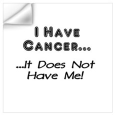 I Have Cancer It Does Not Have Me Wall Decal