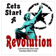 Lets Start a Revolution Poster