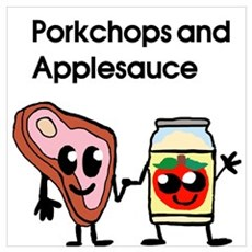 Pork Chop and Applesauce Poster