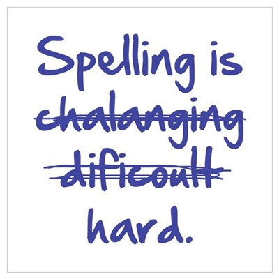 Spelling Is Hard Poster