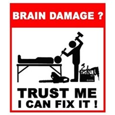 Brain damage? Trust me, I can Framed Print