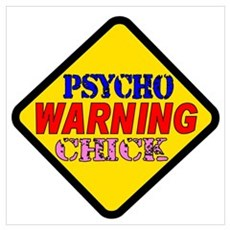 Warning Psycho Chick Sign Poster