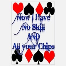 No Skill, All Chips Funny Pok