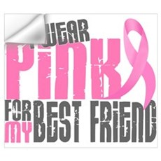 I Wear Pink For My Best Friend 6.2 r Wall Decal