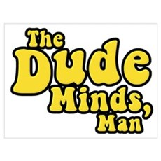 The Big Lebowski The Dude Minds Man Pr Poster