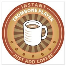 Instant Trombone Player Poster