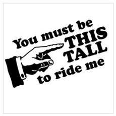 You must be this tall to ride me Poster